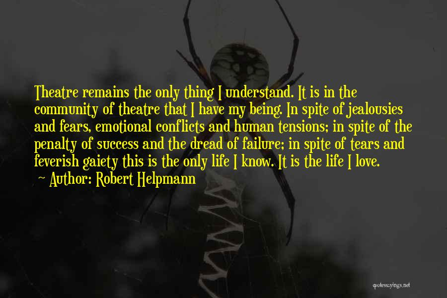 Fears Of Love Quotes By Robert Helpmann