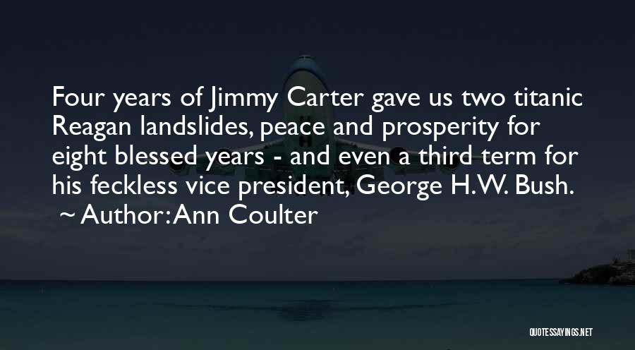 Feckless Quotes By Ann Coulter
