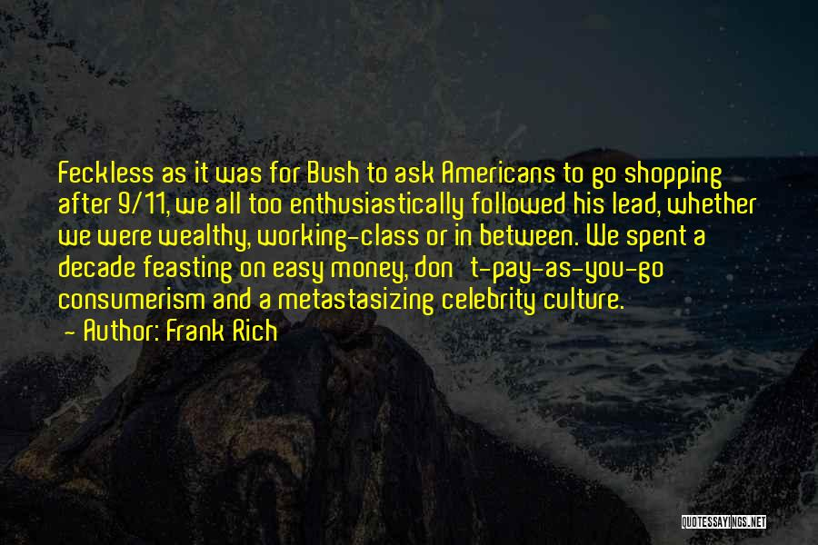 Feckless Quotes By Frank Rich