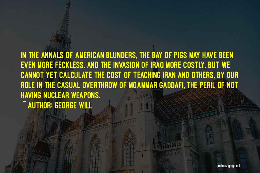Feckless Quotes By George Will