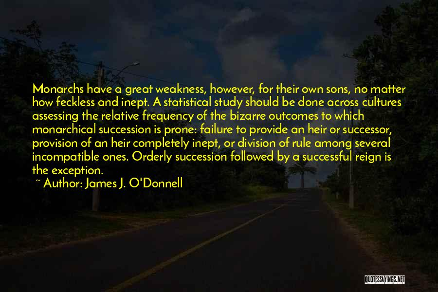 Feckless Quotes By James J. O'Donnell