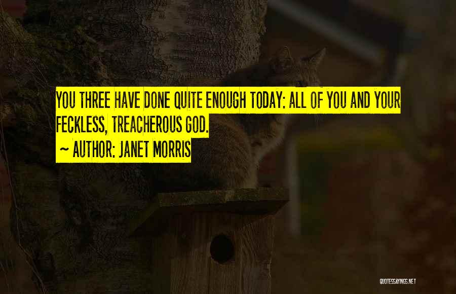 Feckless Quotes By Janet Morris