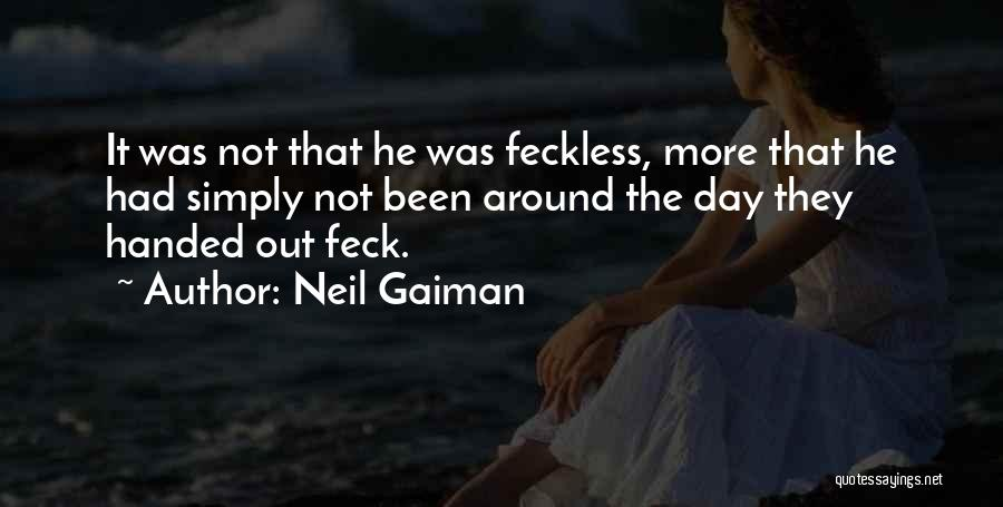 Feckless Quotes By Neil Gaiman
