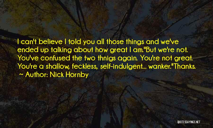 Feckless Quotes By Nick Hornby