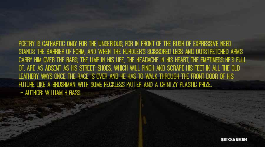 Feckless Quotes By William H Gass