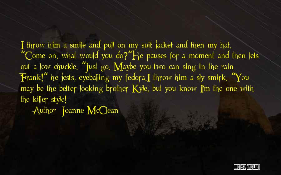 Fedora Hat Quotes By Joanne McClean