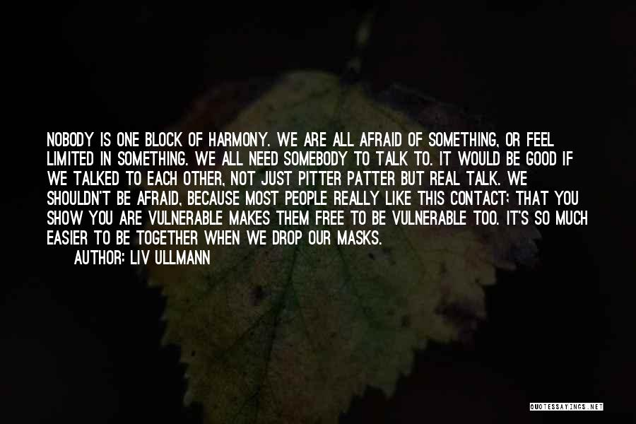 Feel Free To Contact Me Quotes By Liv Ullmann