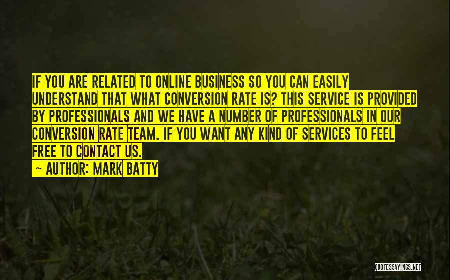 Feel Free To Contact Me Quotes By Mark Batty