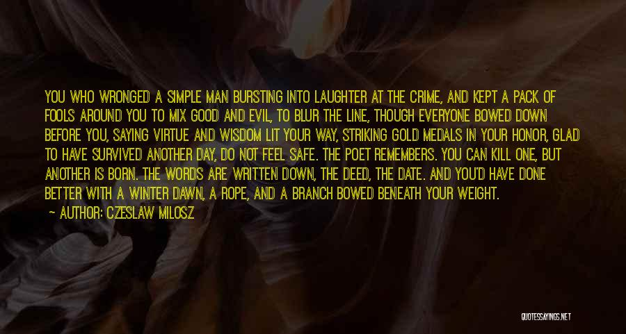 Feel Safe With You Quotes By Czeslaw Milosz