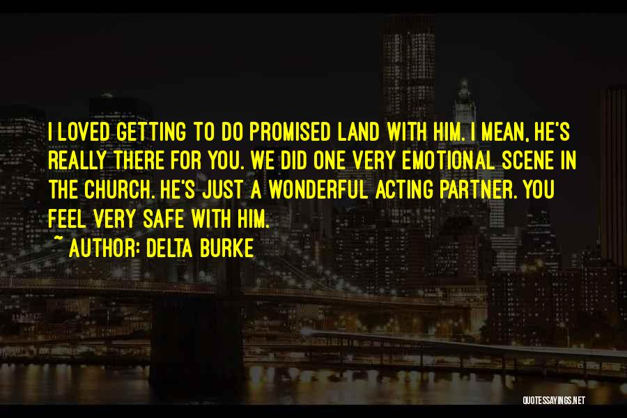 Feel Safe With You Quotes By Delta Burke