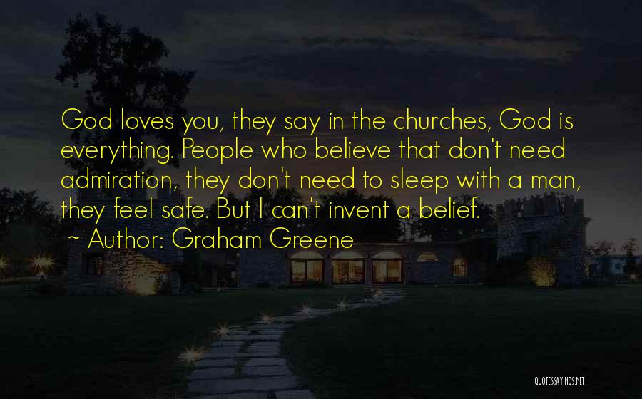 Feel Safe With You Quotes By Graham Greene