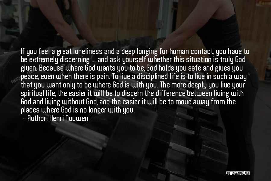 Feel Safe With You Quotes By Henri Nouwen