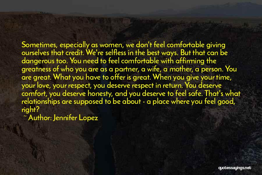 Feel Safe With You Quotes By Jennifer Lopez
