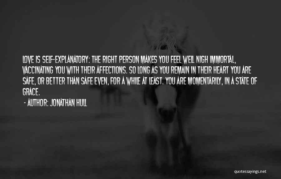 Feel Safe With You Quotes By Jonathan Hull