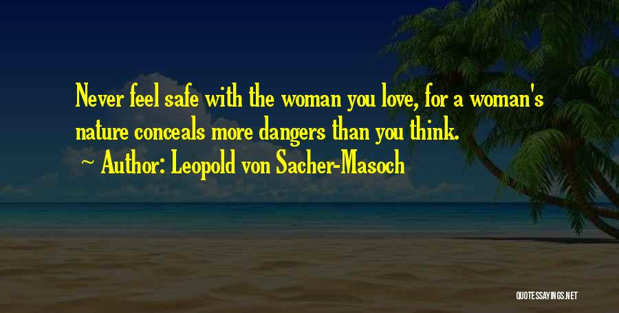 Feel Safe With You Quotes By Leopold Von Sacher-Masoch