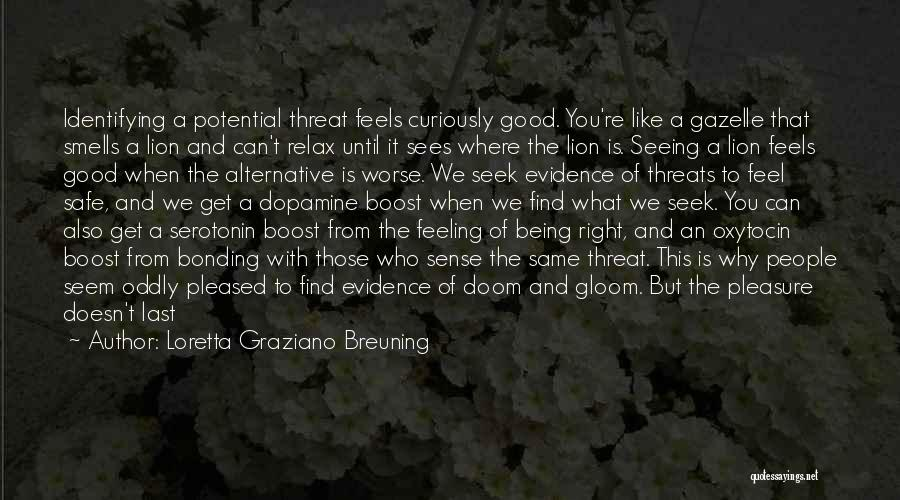 Feel Safe With You Quotes By Loretta Graziano Breuning