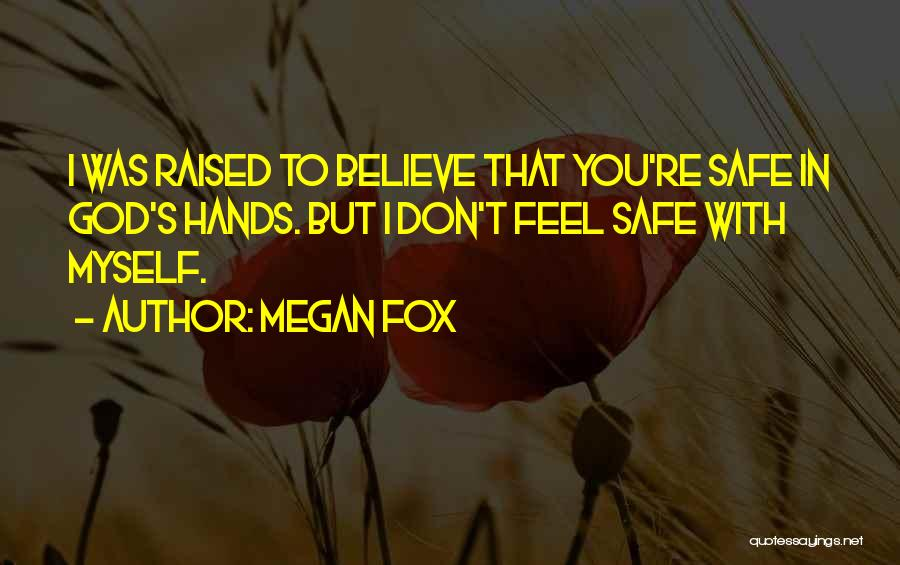 Feel Safe With You Quotes By Megan Fox