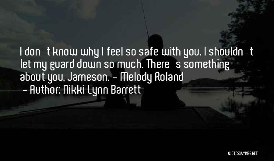 Feel Safe With You Quotes By Nikki Lynn Barrett