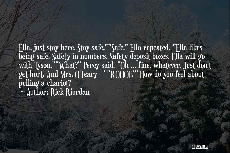 Feel Safe With You Quotes By Rick Riordan