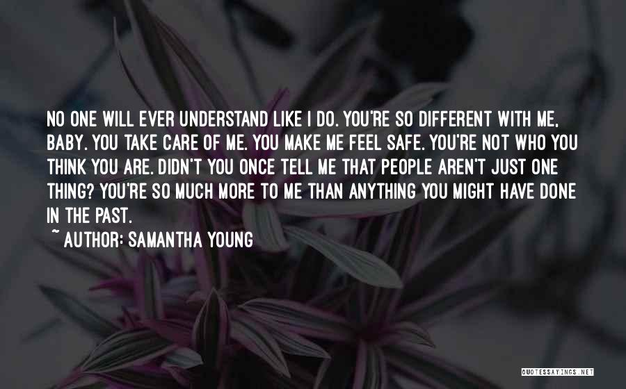 Feel Safe With You Quotes By Samantha Young