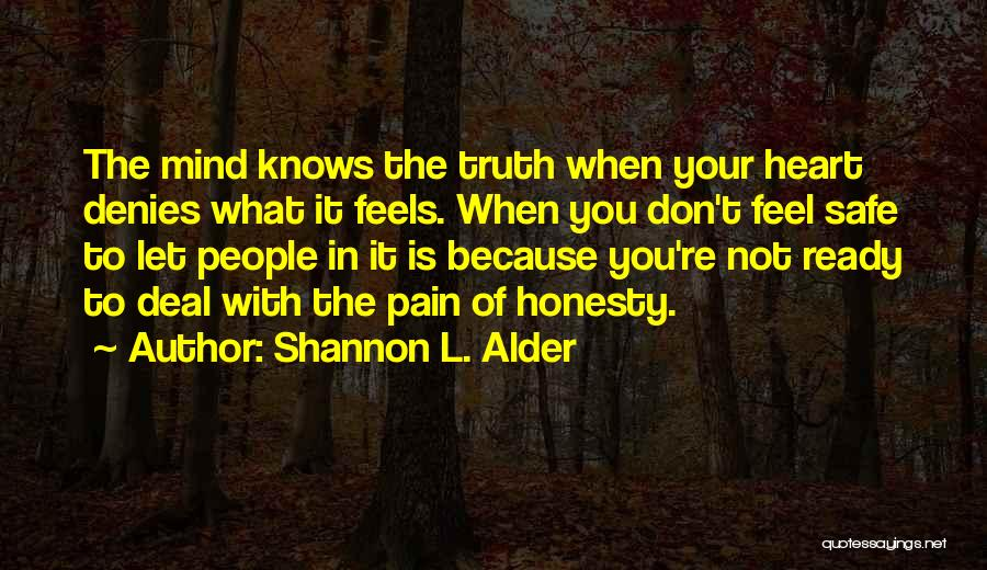 Feel Safe With You Quotes By Shannon L. Alder