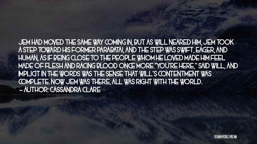 Feel So Close To You Right Now Quotes By Cassandra Clare