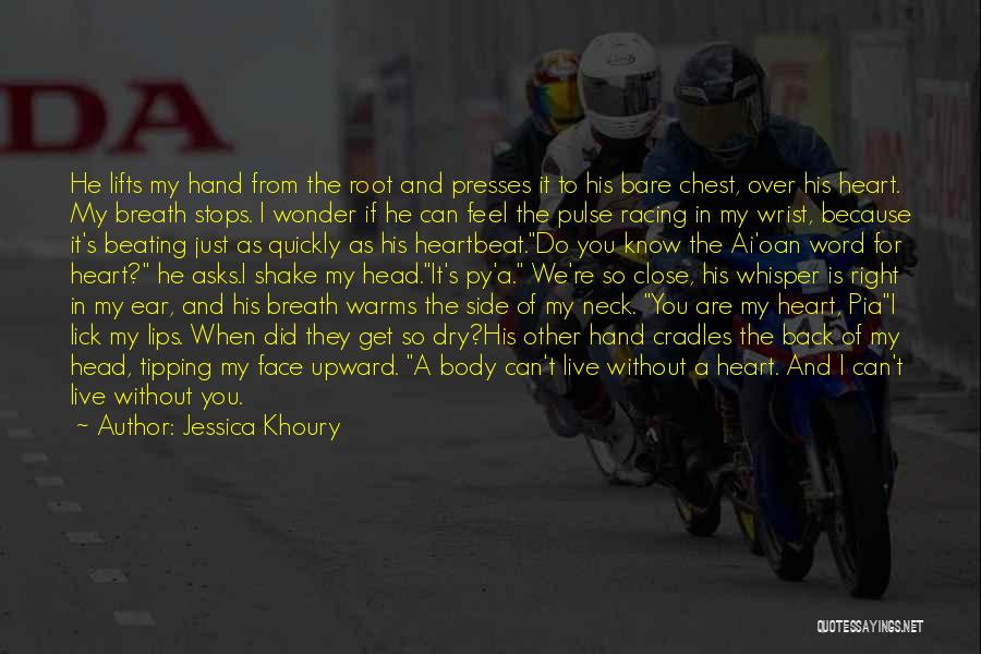 Feel So Close To You Right Now Quotes By Jessica Khoury