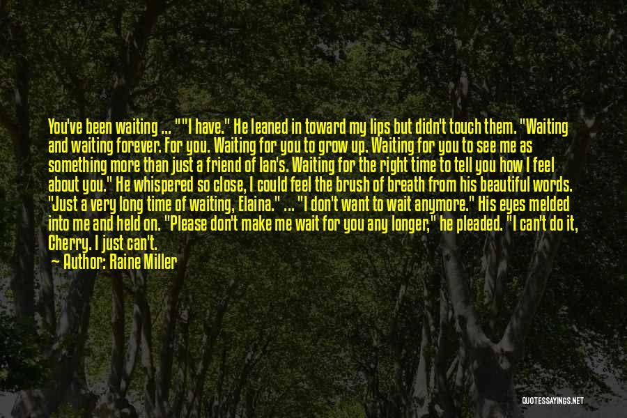 Feel So Close To You Right Now Quotes By Raine Miller