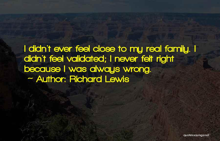 Feel So Close To You Right Now Quotes By Richard Lewis