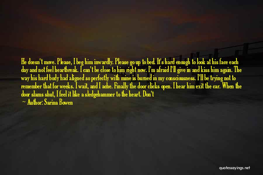 Feel So Close To You Right Now Quotes By Sarina Bowen