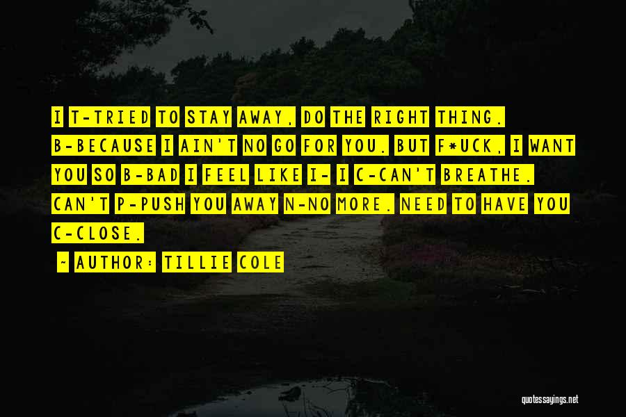 Feel So Close To You Right Now Quotes By Tillie Cole
