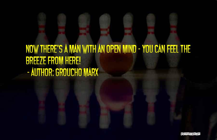 Feel The Breeze Quotes By Groucho Marx
