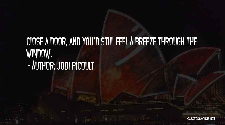 Feel The Breeze Quotes By Jodi Picoult
