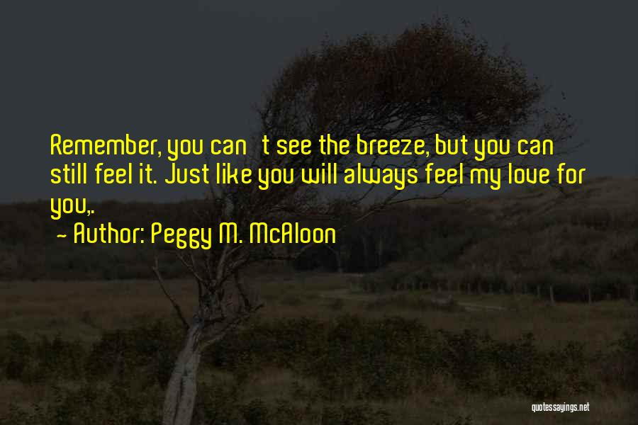 Feel The Breeze Quotes By Peggy M. McAloon
