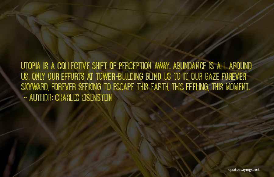 Feeling Abundance Quotes By Charles Eisenstein