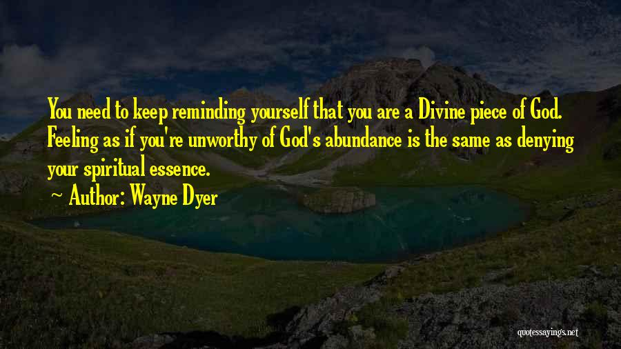 Feeling Abundance Quotes By Wayne Dyer