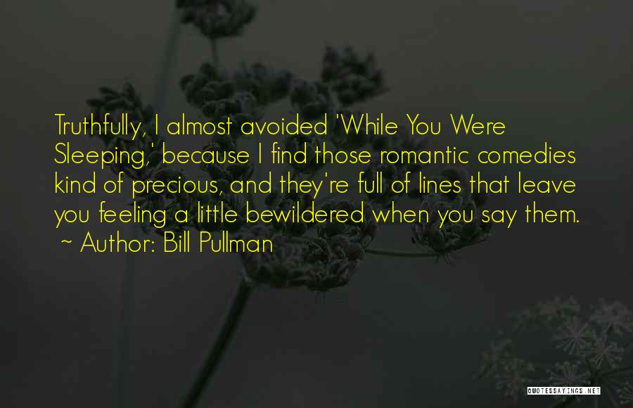Feeling Avoided By Someone Quotes By Bill Pullman