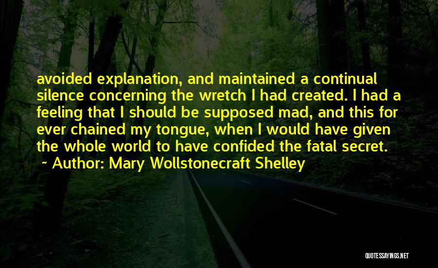 Feeling Avoided By Someone Quotes By Mary Wollstonecraft Shelley
