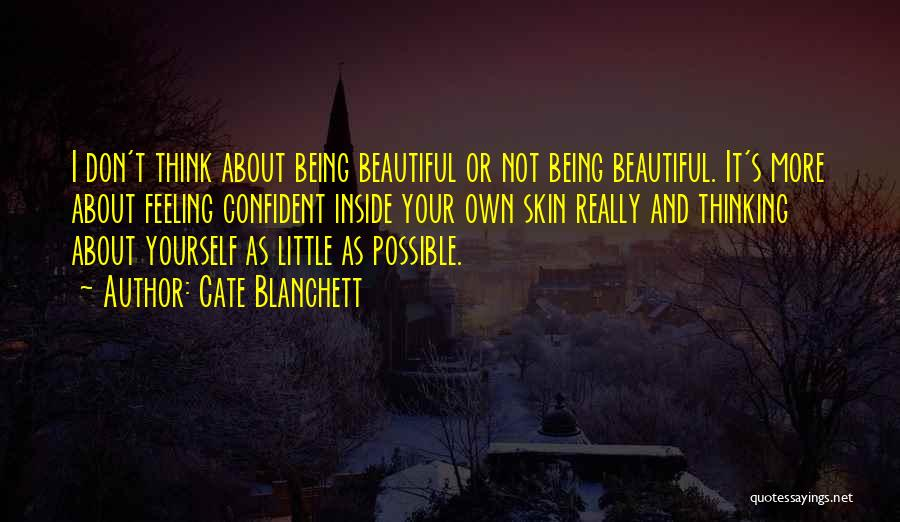 Feeling Beautiful And Confident Quotes By Cate Blanchett