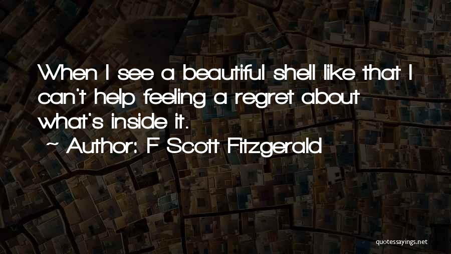 Feeling Beautiful Inside And Out Quotes By F Scott Fitzgerald