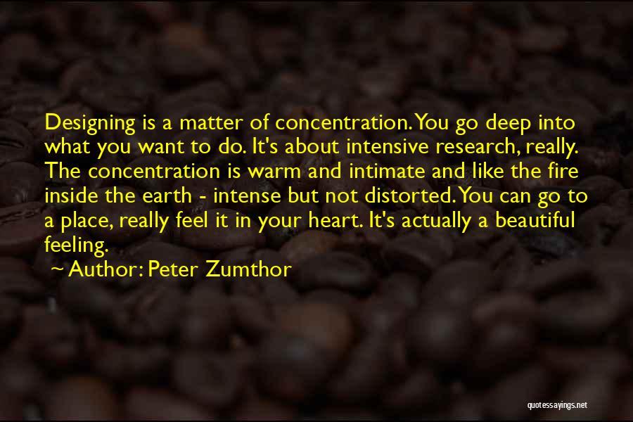 Feeling Beautiful Inside And Out Quotes By Peter Zumthor
