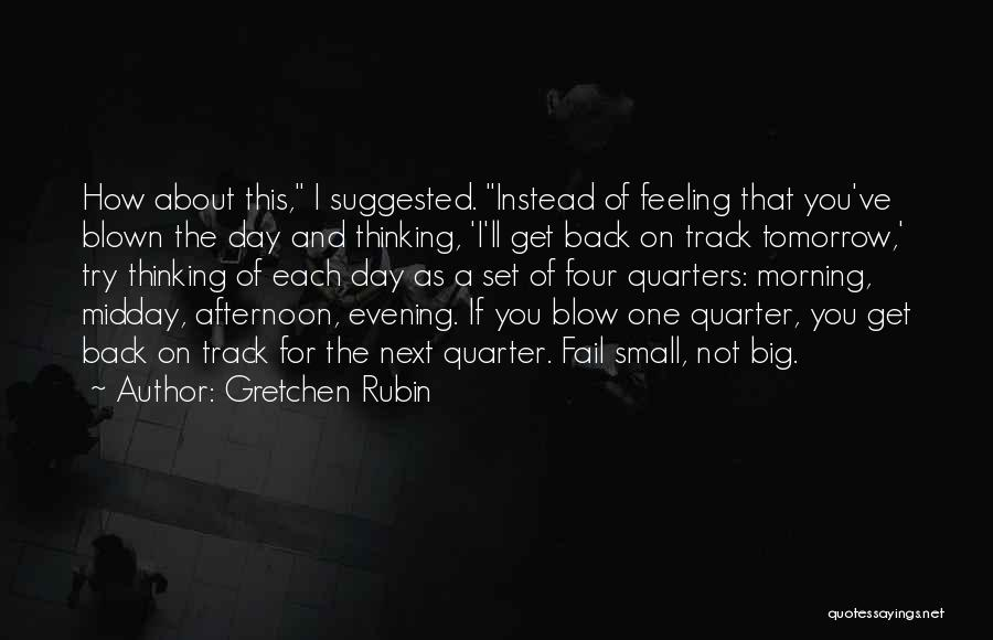Feeling Blown Off Quotes By Gretchen Rubin
