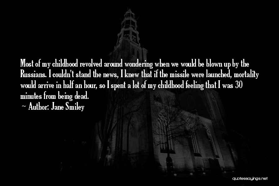 Feeling Blown Off Quotes By Jane Smiley