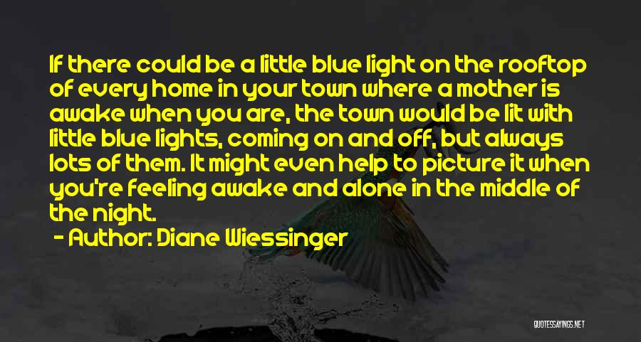 Feeling Blue Picture Quotes By Diane Wiessinger