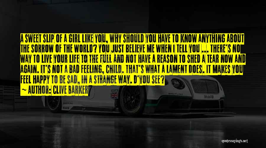 Feeling Both Happy And Sad Quotes By Clive Barker