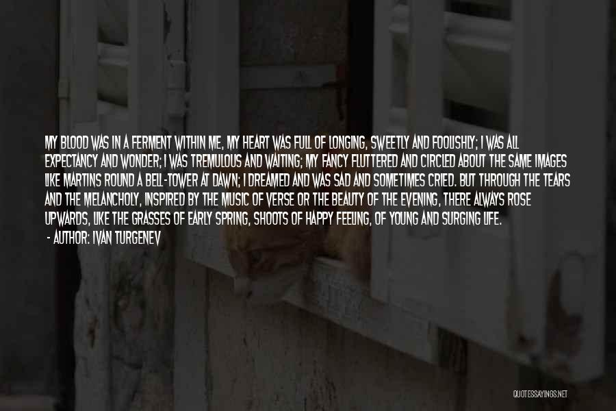 Feeling Both Happy And Sad Quotes By Ivan Turgenev