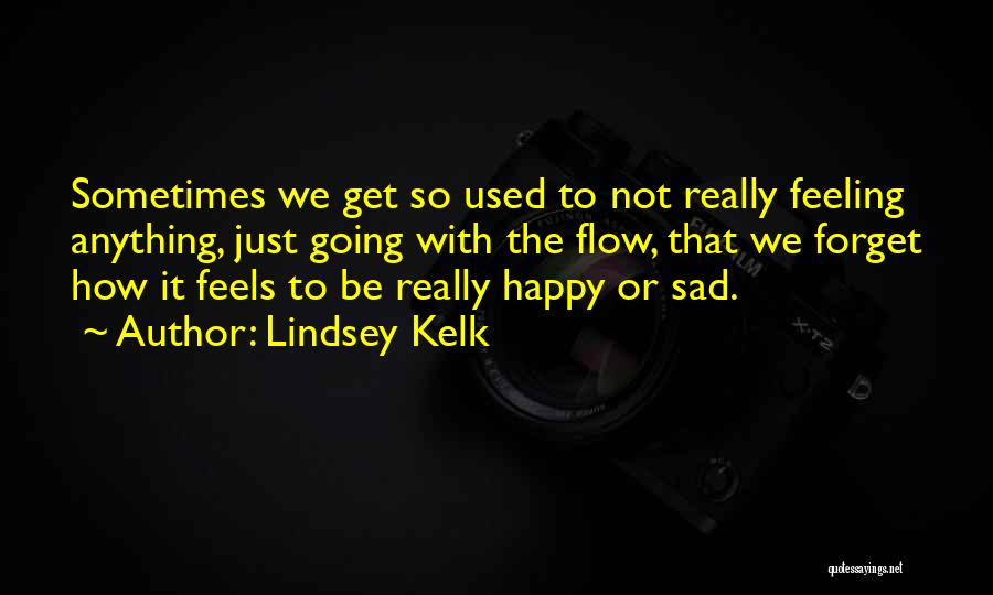 Feeling Both Happy And Sad Quotes By Lindsey Kelk