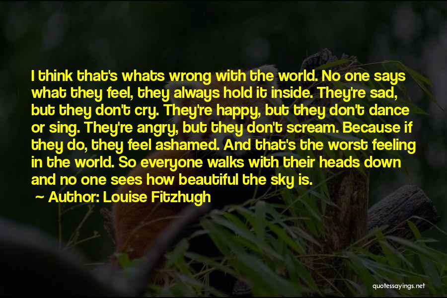 Feeling Both Happy And Sad Quotes By Louise Fitzhugh