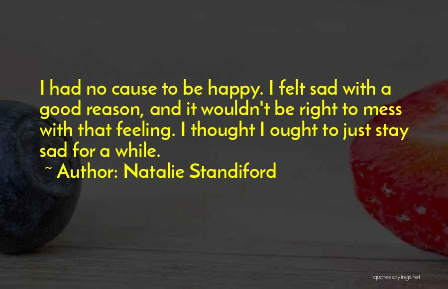 Feeling Both Happy And Sad Quotes By Natalie Standiford