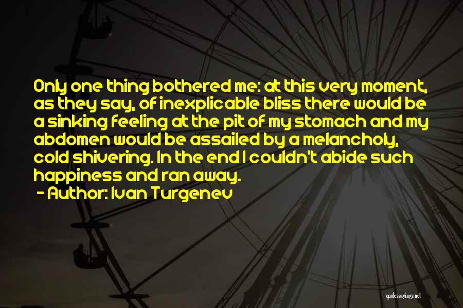 Feeling Bothered Quotes By Ivan Turgenev